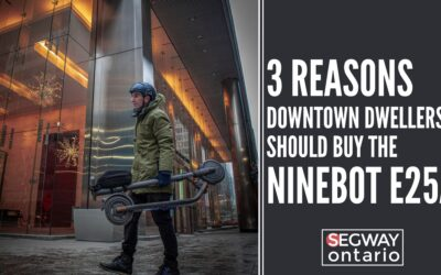 3 Reasons Downtown Dwellers Should Buy the Ninebot E25A